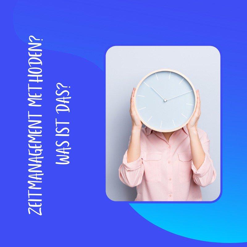 Was sind Zeitmanagement Methoden?