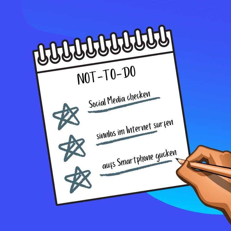 Die Not-To-Do-Liste hält Zeitfresser fern